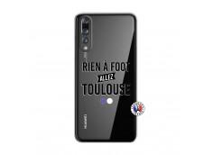 Coque Huawei P20 PRO Rien A Foot Allez Toulouse