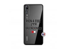 Coque Huawei P20 PRO Rien A Foot Allez Valenciennes