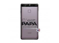 Coque Huawei P9 C'est Papa Qui Décide Quand Maman n'est pas là