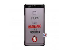 Coque Huawei P9 J Peux Pas J Ai Un Braquage Avec Le Professeur