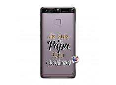 Coque Huawei P9 Je Suis Un Papa Qui Dechire