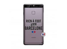 Coque Huawei P9 Rien A Foot Allez Barcelone