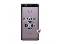 Coque Huawei P9 Rien A Foot Allez Bruges