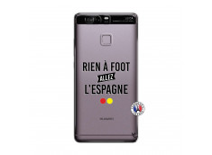 Coque Huawei P9 Rien A Foot Allez L'Espagne