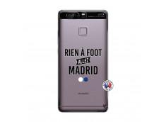 Coque Huawei P9 Rien A Foot Allez Madrid