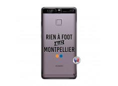 Coque Huawei P9 Rien A Foot Allez Montpellier