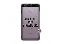 Coque Huawei P9 Rien A Foot Allez Strasbourg