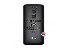 Coque Lg G2 Rien A Foot Allez Barcelone