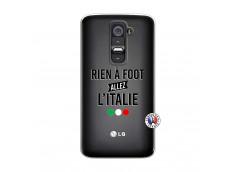 Coque Lg G2 Rien A Foot Allez L'Italie
