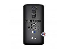 Coque Lg G2 Rien A Foot Allez Madrid