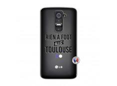 Coque Lg G2 Rien A Foot Allez Toulouse