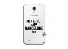 Coque Samsung Galaxy Mega 6.3 Rien A Foot Allez Barcelone