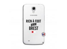 Coque Samsung Galaxy Mega 6.3 Rien A Foot Allez Brest