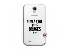 Coque Samsung Galaxy Mega 6.3 Rien A Foot Allez Bruges