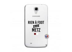 Coque Samsung Galaxy Mega 6.3 Rien A Foot Allez Metz