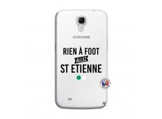 Coque Samsung Galaxy Mega 6.3 Rien A Foot Allez St Etienne