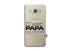 Coque Samsung Galaxy A3 2015 C'est Papa Qui Décide Quand Maman n'est pas là