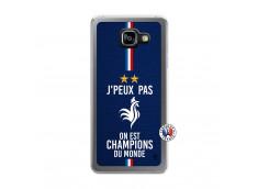 Coque Samsung Galaxy A5 2016 Je Peux Pas On Est Les Champions Du Monde Translu