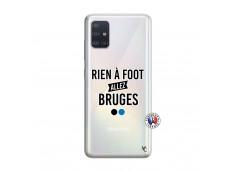 Coque Samsung Galaxy A51 Rien A Foot Allez Bruges