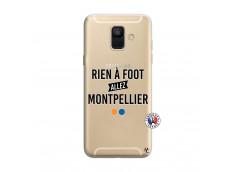 Coque Samsung Galaxy A6 2018 Rien A Foot Allez Montpellier