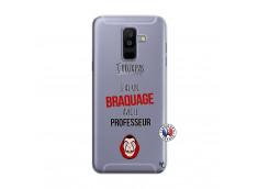 Coque Samsung Galaxy A6 Plus J Peux Pas J Ai Un Braquage Avec Le Professeur