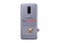 Coque Samsung Galaxy A6 Plus Je peux pas j'ai Handball