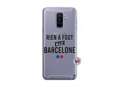 Coque Samsung Galaxy A6 Plus Rien A Foot Allez Barcelone