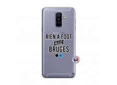 Coque Samsung Galaxy A6 Plus Rien A Foot Allez Bruges