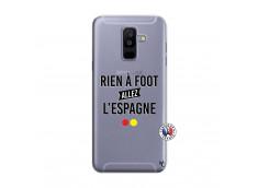 Coque Samsung Galaxy A6 Plus Rien A Foot Allez L'Espagne