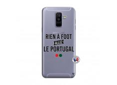 Coque Samsung Galaxy A6 Plus Rien A Foot Allez Le Portugal