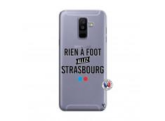 Coque Samsung Galaxy A6 Plus Rien A Foot Allez Strasbourg