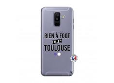 Coque Samsung Galaxy A6 Plus Rien A Foot Allez Toulouse