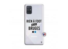 Coque Samsung Galaxy A71 Rien A Foot Allez Bruges