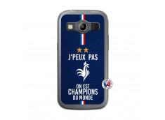 Coque Samsung Galaxy ACE 4 Je Peux Pas On Est Les Champions Du Monde Translu
