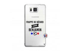 Coque Samsung Galaxy Alpha Frappe De Batard Comme Benjamin