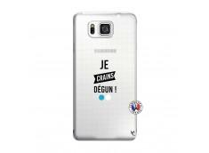 Coque Samsung Galaxy Alpha Je Crains Degun
