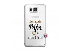 Coque Samsung Galaxy Alpha Je Suis Un Papa Qui Dechire
