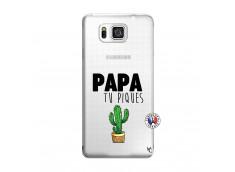 Coque Samsung Galaxy Alpha Papa Tu Piques