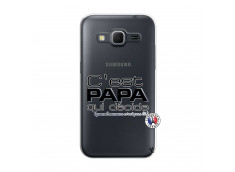 Coque Samsung Galaxy Core Prime C'est Papa Qui Décide Quand Maman n'est pas là