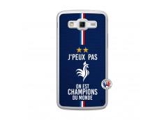 Coque Samsung Galaxy Grand 2 Je Peux Pas On Est Les Champions Du Monde Translu