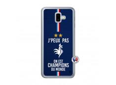 Coque Samsung Galaxy J6 Plus Je Peux Pas On Est Les Champions Du Monde Translu