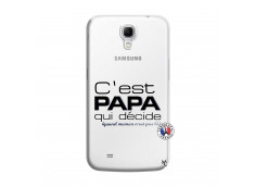 Coque Samsung Galaxy Mega 6.3 C'est Papa Qui Décide Quand Maman n'est pas là