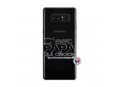 Coque Samsung Galaxy Note 8 C'est Papa Qui Décide Quand Maman n'est pas là