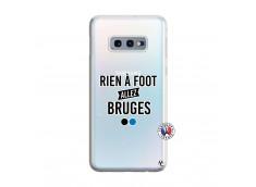 Coque Samsung Galaxy S10E Rien A Foot Allez Bruges