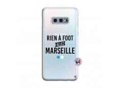 Coque Samsung Galaxy S10E Rien A Foot Allez Marseille