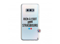 Coque Samsung Galaxy S10E Rien A Foot Allez Strasbourg