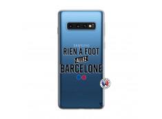 Coque Samsung Galaxy S10 Rien A Foot Allez Barcelone