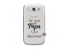 Coque Samsung Galaxy S3 Je Suis Un Papa Qui Dechire