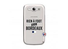 Coque Samsung Galaxy S3 Rien A Foot Allez Bordeaux