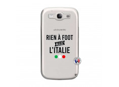 Coque Samsung Galaxy S3 Rien A Foot Allez L'Italie